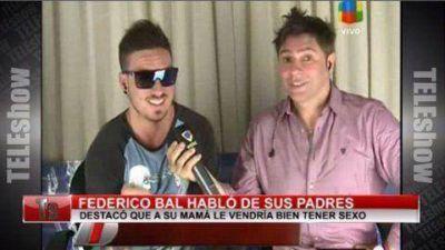 """Federico Bal: """"Mi mamá necesita un revolcón"""""""