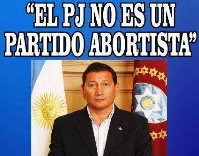 """""""El PJ no es un partido abortista"""""""