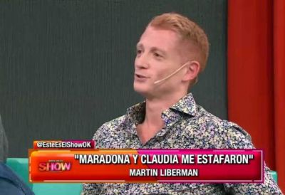 "Martín Liberman: ""Diego Maradona y Claudia me estafaron"""