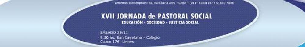 El sábado 29 de noviembre será la XVII Jornada de Pastoral Social.