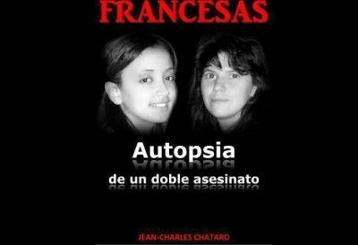 Denuncian que la SIDE habría encubierto el crimen de las turistas francesas en Salta