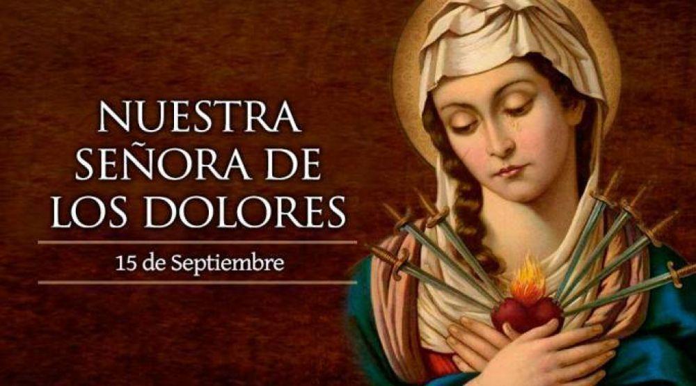 Hoy la Iglesia celebra a Nuestra Señora de los Dolores