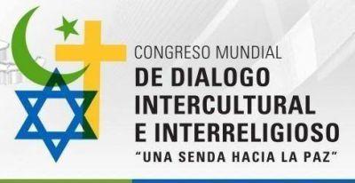 Hoy comienza el Congreso Mundial de Diálogo Intercultural e Interreligioso