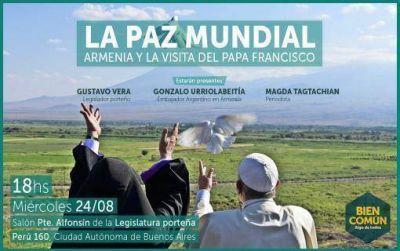 """Encuentro en la Legislatura porteña: """"La Paz Mundial, Armenia y la visita del Papa Francisco"""""""