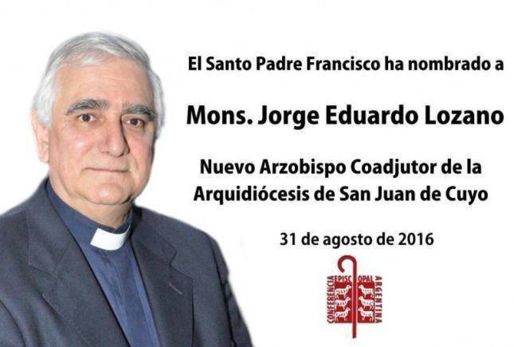 Mons. Jorge Lozano, nuevo Arzobispo Coadjutor de San Juan de Cuyo
