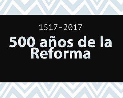Celebremos juntos los 500 años de la Reforma Evangélica