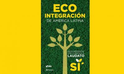 El Banco Interamericano de Desarrollo presentó un libro inspirado en 'Laudato Si'