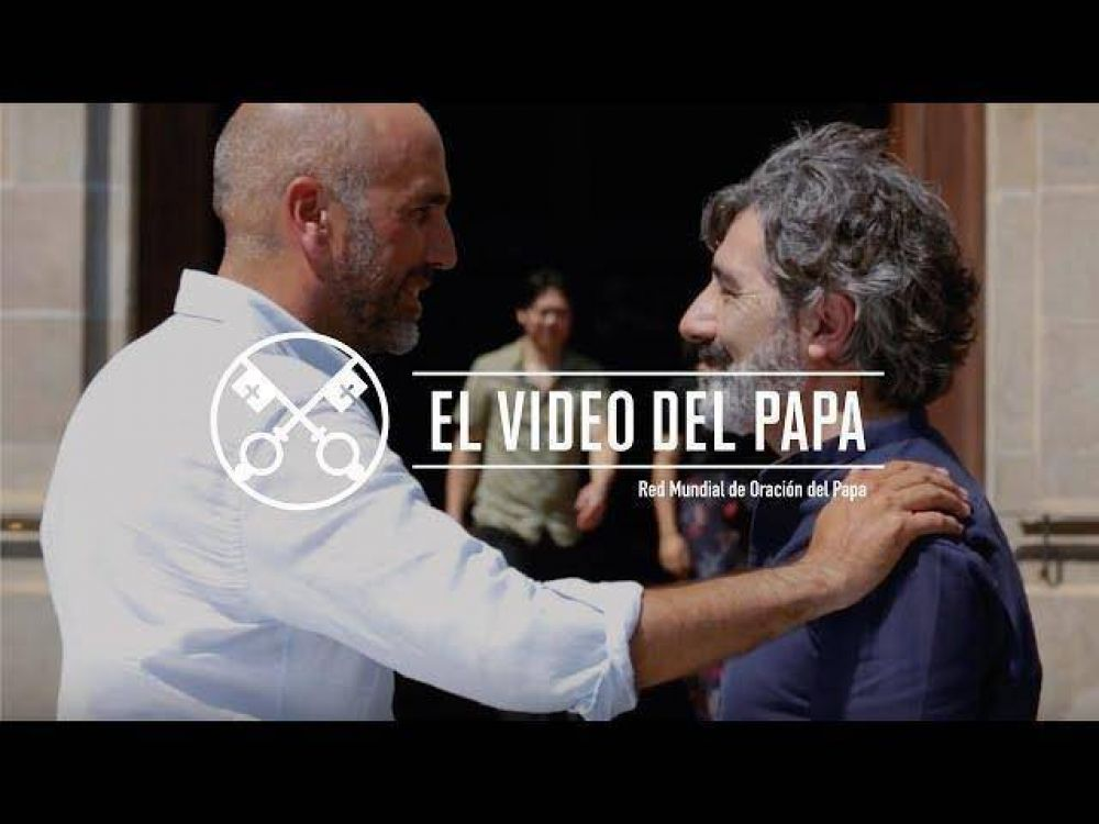 Video #7 de intenciones de oración 2017: El Papa pide rezar por los cristianos alejados