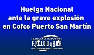 Huelga Nacional ante la grave explosión en Cofco Puerto San Martín