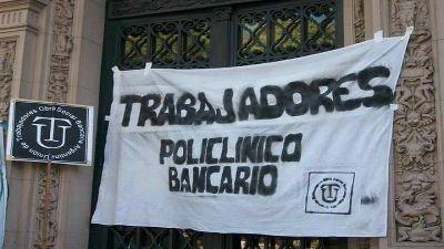 La situación de los trabajadores del Policlínico Bancario
