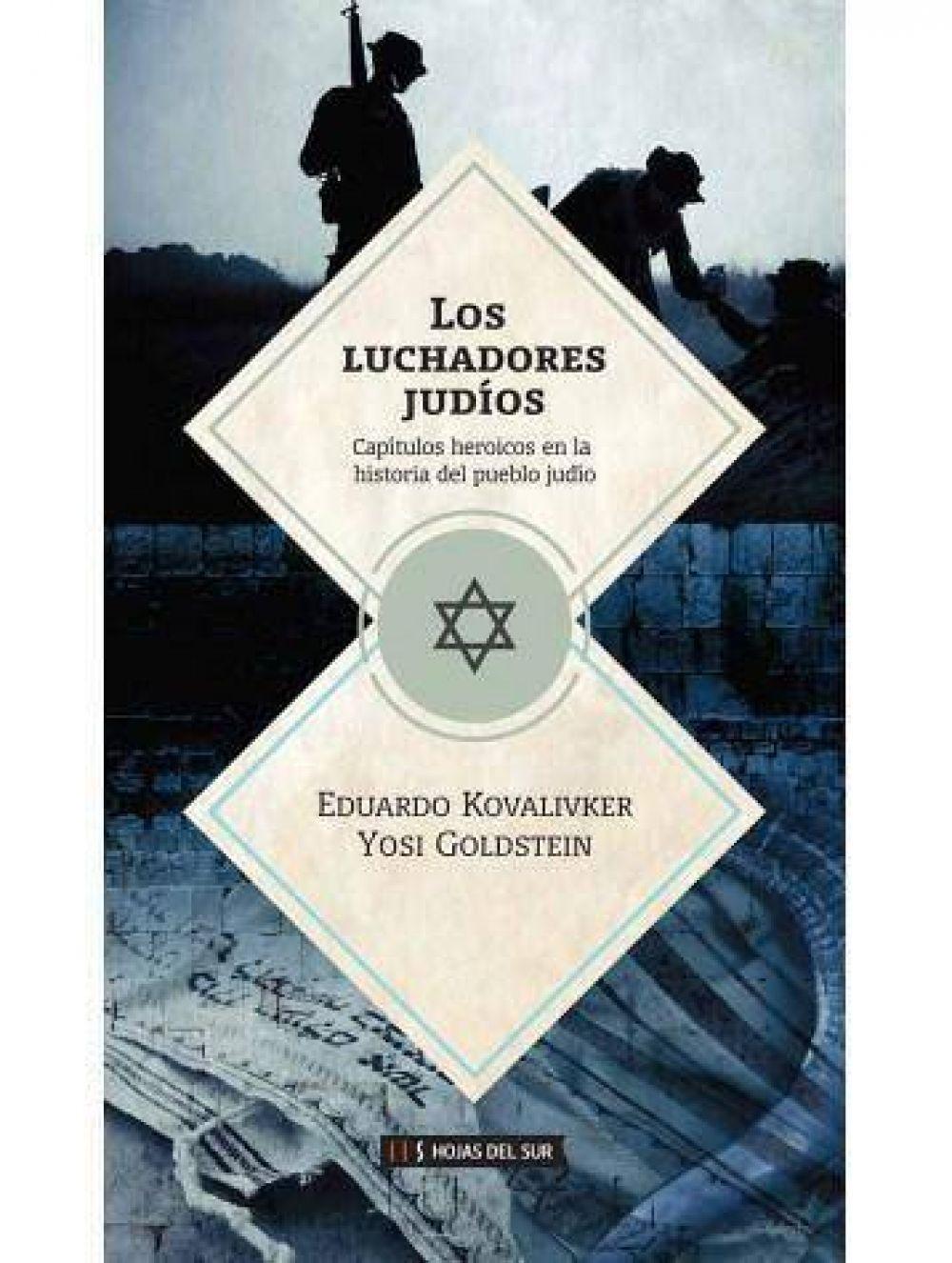 """""""Los Luchadores Judíos"""": un libro que destaca el heroísmo judío desde la época bíblica hasta Itzjak Rabin"""