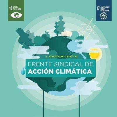 Lanzan el Frente Sindical de Acción Climática
