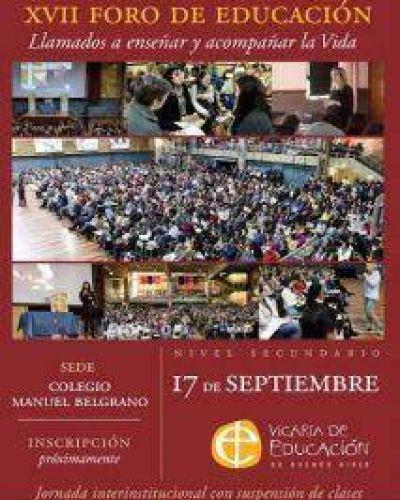"""XVII Foro de Educación Edición 2019 """"Llamados a enseñar y acompañar la Vida"""""""