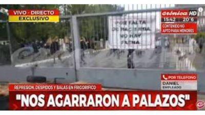 Tras violenta represión, el frigorífico Penta advierte que negociarán sin delegados o podrían ir a la quiebra