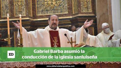 Gabriel Barba asumió la conducción de la iglesia sanluiseña