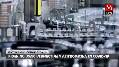 Institutos de salud piden evitar ivermectina y azitromicina como medicamento anticovid
