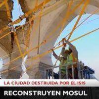 Musulmanes y cristianos reconstruyen la ciudad de Mosul