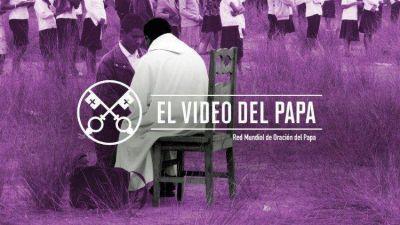 VIDEO #4 intención de oración 2021: Papa reza por quienes defienden los derechos humanos
